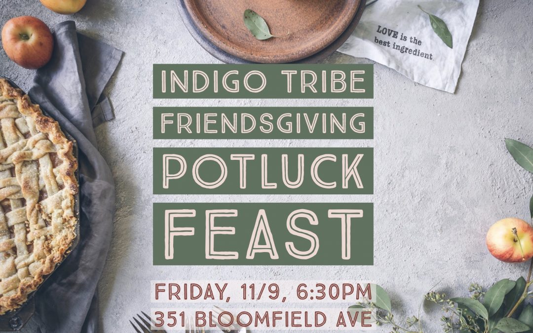 Indigo Friendsgiving Potluck Feast