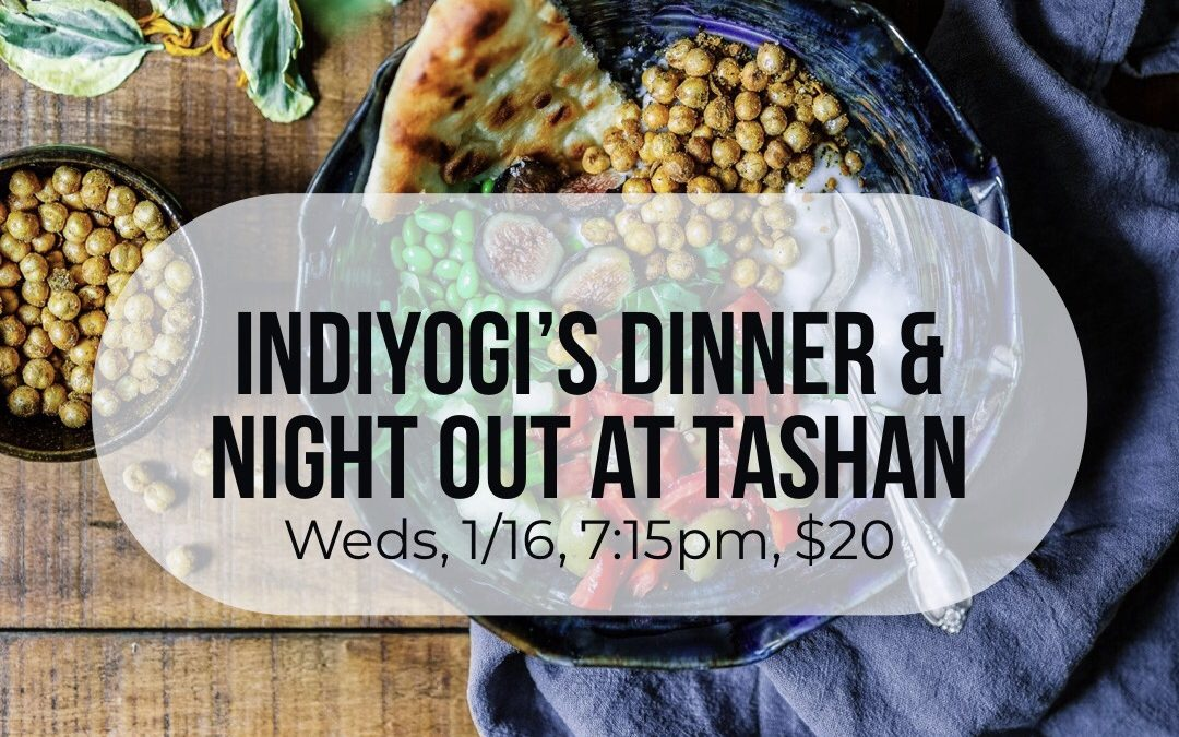 Indiyogi's Dinner & Night Out at Tashan