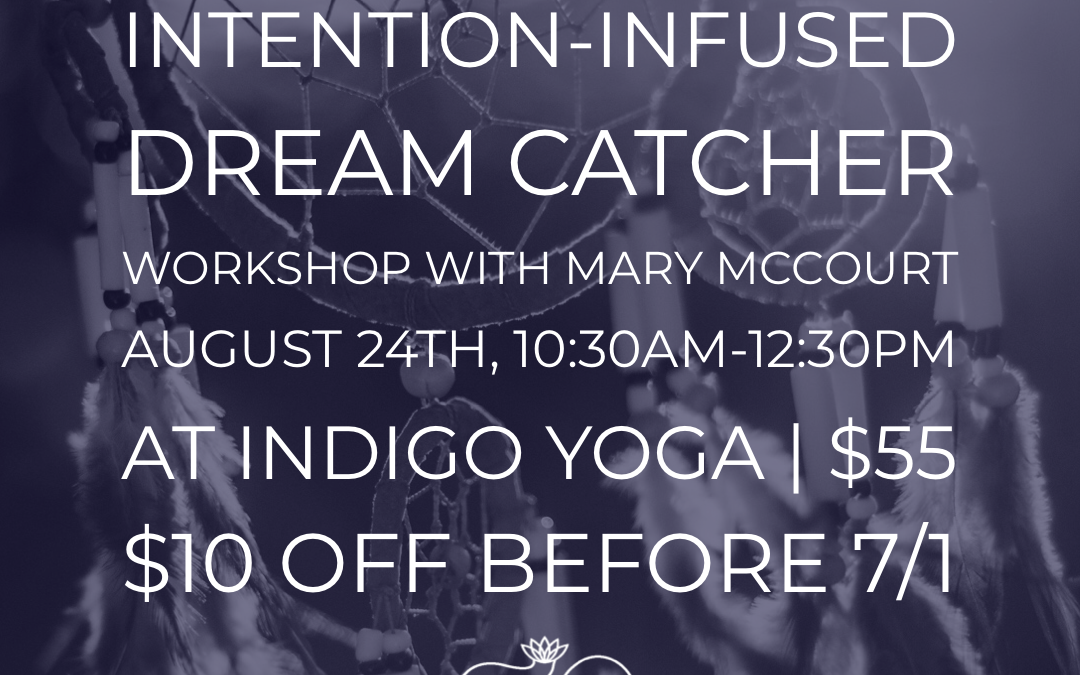 Intention Infused Dream Catchers Workshop (DIY)  with Mary McCourt