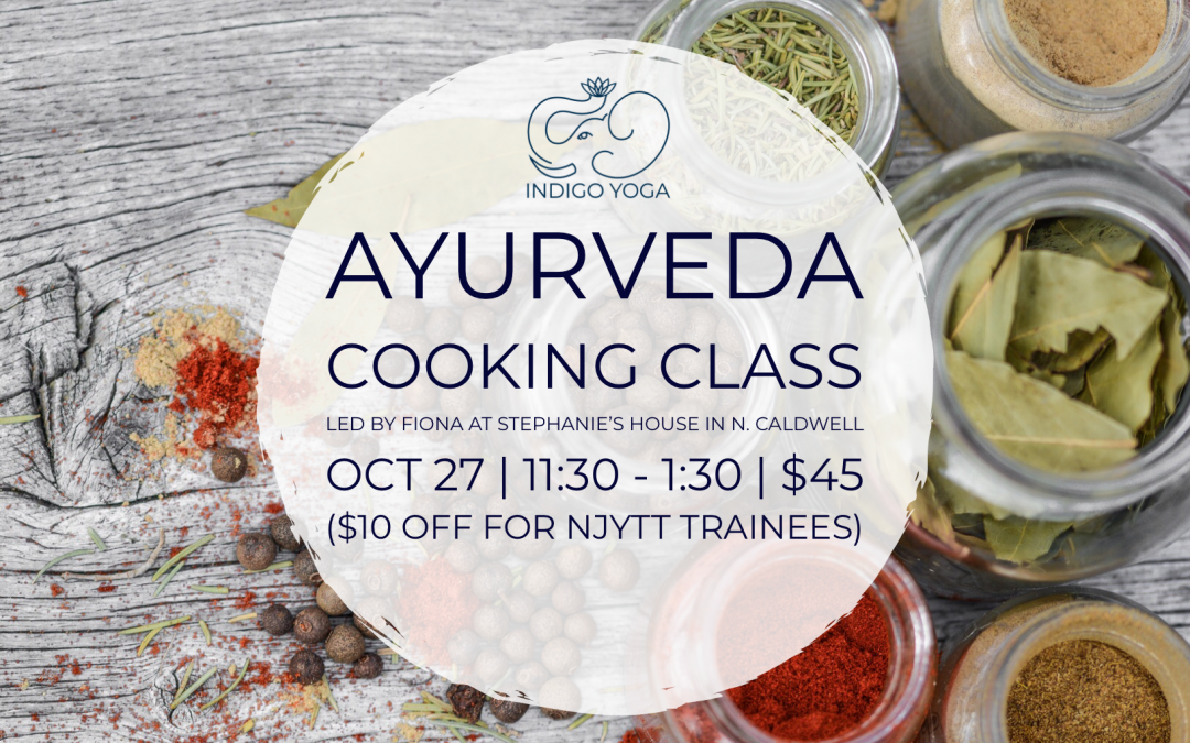 Ayurveda Cooking Class & Party with Fiona Torbick!