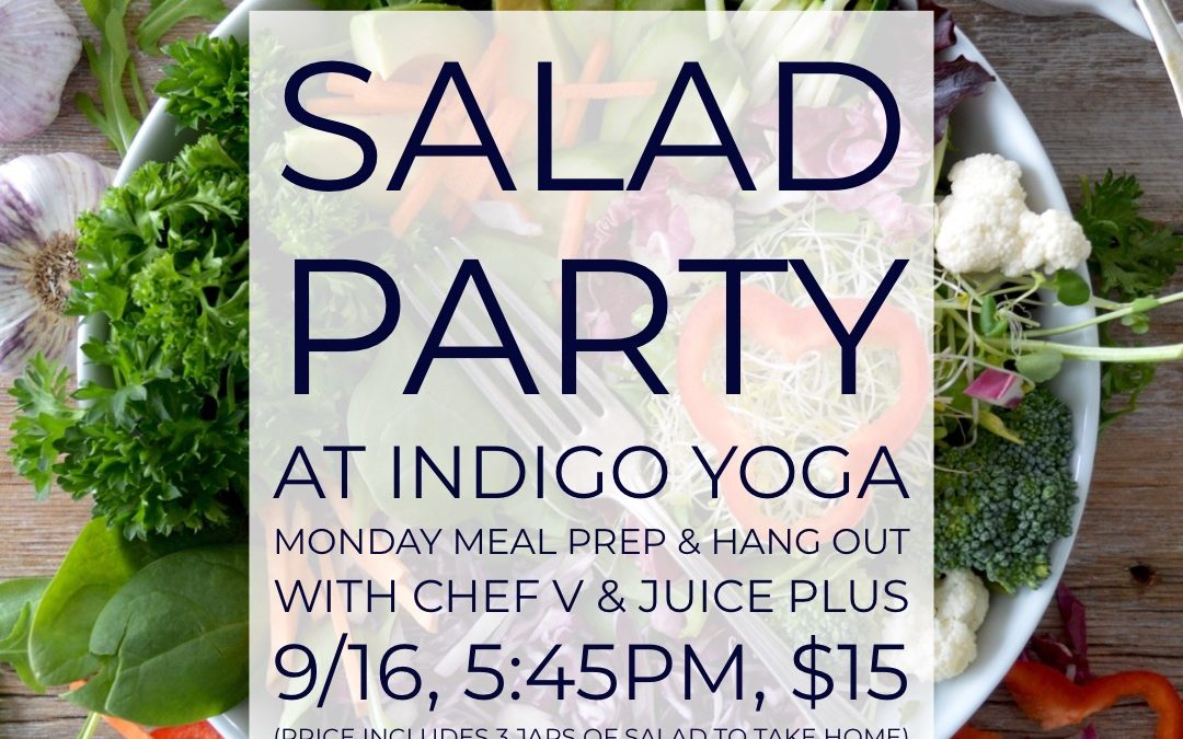 Salad Party at Indigo Yoga (351 Bloomfield Ave)