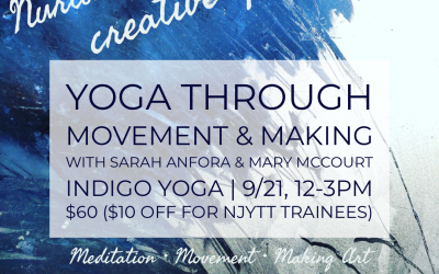 Nurture Your Creative Spirit: Yoga through Movement & Making at Indigo Yoga