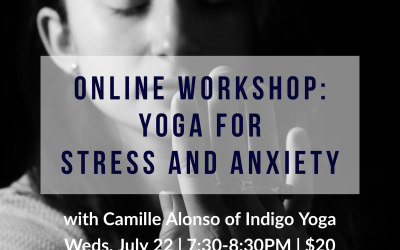 Online Workshop: Yoga for Anxiety & Stress with Camille Alonso