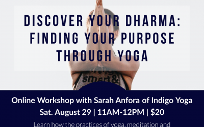 Online Workshop: Discover Your Dharma: Find Your Purpose Through Yoga with Sarah Anfora
