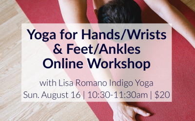 Online Workshop: Yoga for Hands/Wrists & Feet/Ankles with Lisa Romano