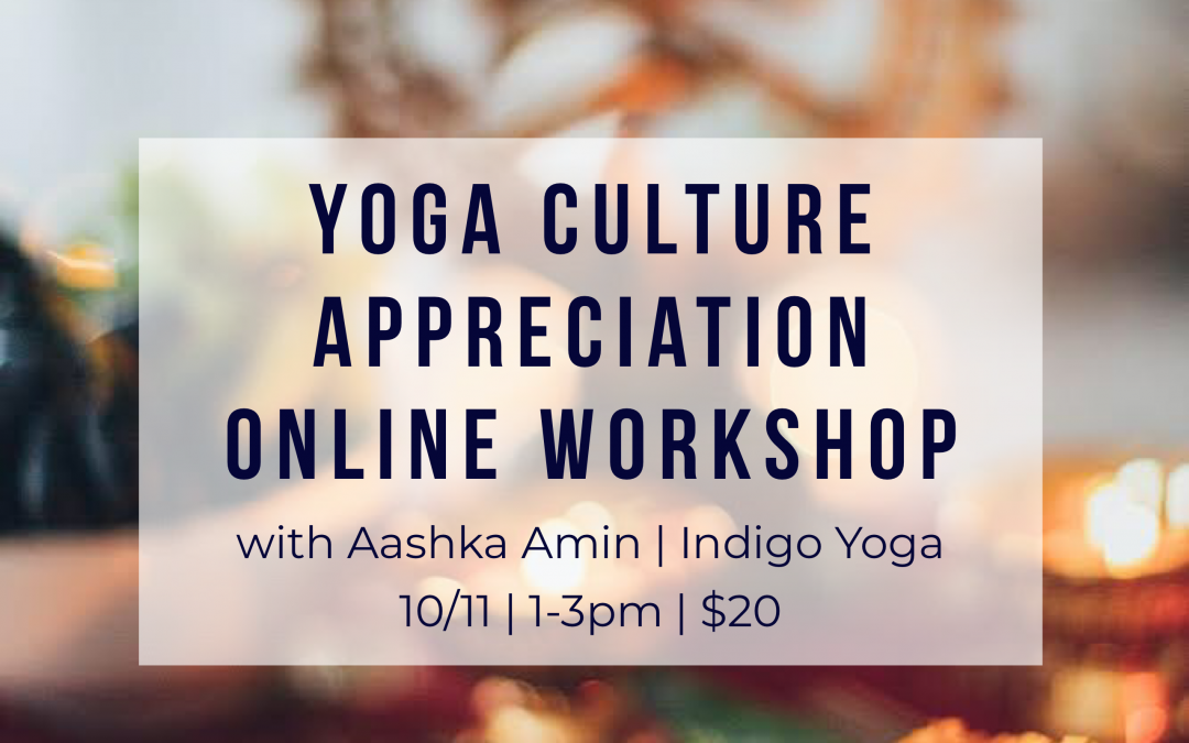 Yoga Culture Appreciation Online Workshop with Aashka Amin
